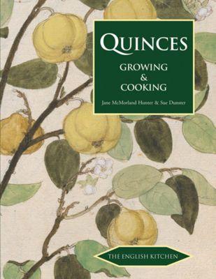 English Kitchen: Quinces, Jane McMorland Hunter, Sue Dunster