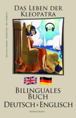 english lernen mit h rbuch bilinguales buch deutsch englisch das leben der kleopatra ebook. Black Bedroom Furniture Sets. Home Design Ideas