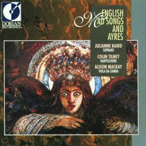 English Mad Songs And Ayres, Baird, Tilney, Mackay