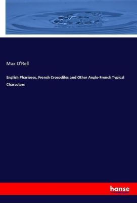 English Pharisees, French Crocodiles and Other Anglo-French Typical Characters