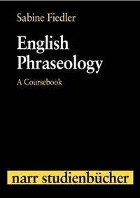 English Phraseology, Sabine Fiedler