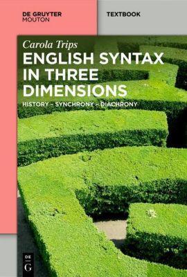 English Syntax in Three Dimensions, Carola Trips