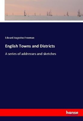 English Towns and Districts, Edward Augustus Freeman