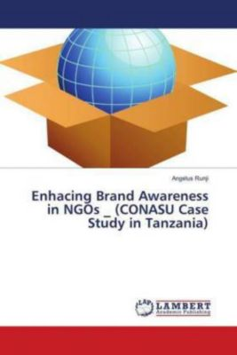 Enhacing Brand Awareness in NGOs _ (CONASU Case Study in Tanzania), Angelus Runji