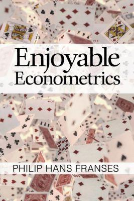 Enjoyable Econometrics, Philip Hans Franses