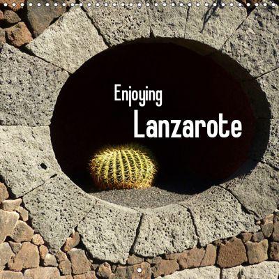 Enjoying Lanzarote (Wall Calendar 2019 300 × 300 mm Square), Lucy M. Laube
