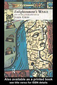 Enlightenment's Wake, John Gray