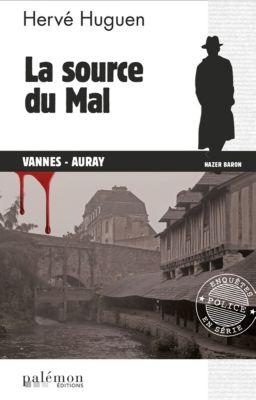Enquêtes en série: La source du Mal, Hervé Huguen