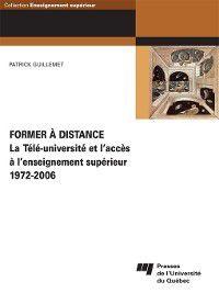 Enseignement supérieur: Former à distance, Patrick Guillemet