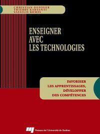 Enseigner avec les technologies, Christian Depover, Thierry Karsenti, Vassilis Komis