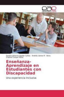 Enseñanza-Aprendizaje en Estudiantes con Discapacidad, Sandra Johanna Aguilar Cañas, Andrés Llanos R, Nora Cristina Crespo Pérez