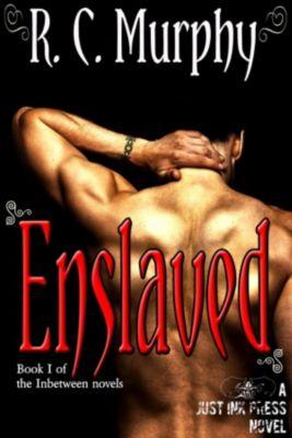 Enslaved (An Inbetween novel), R.C. Murphy