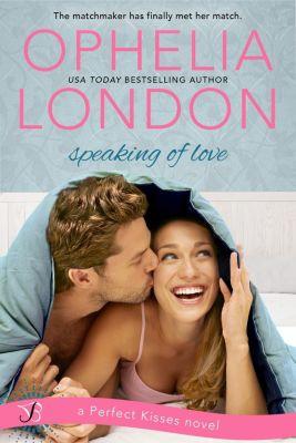 Entangled: Bliss: Speaking of Love, Ophelia London
