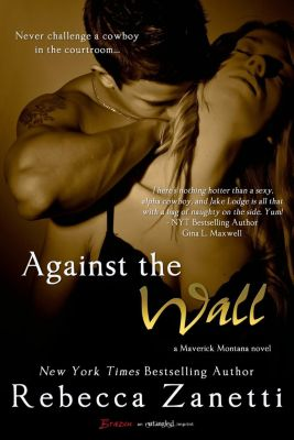 Entangled: Brazen: Against the Wall, Rebecca Zanetti