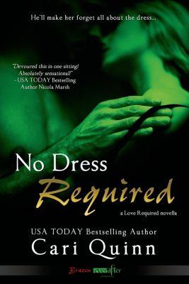 Entangled: Brazen: No Dress Required, Cari Quinn