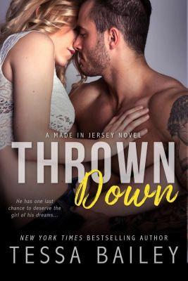 Entangled: Brazen: Thrown Down, Tessa Bailey