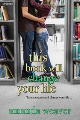 Entangled: Embrace: This Book Will Change Your Life, Amanda Weaver
