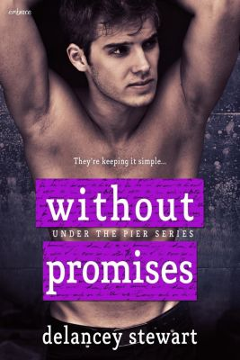 Entangled: Embrace: Without Promises, Delancey Stewart