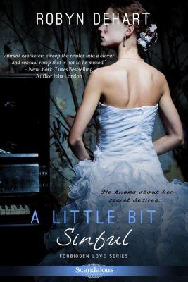 Entangled: Scandalous: A Little Bit Sinful, Robyn DeHart