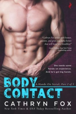 Entangled: Scorched: Body Contact, Cathryn Fox