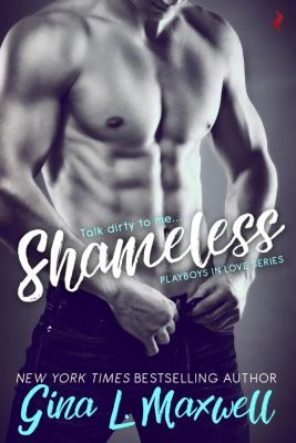 Entangled: Scorched: Shameless, Gina L. Maxwell