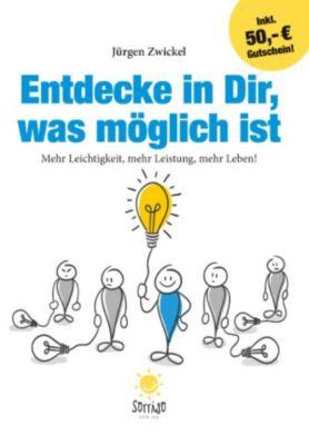 Entdecke in Dir, was möglich ist, Jürgen Zwickel