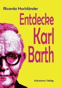 Entdecke Karl Barth - Ricarda Hochländer  