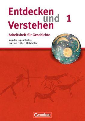 Entdecken und Verstehen, Arbeitsheft für Geschichte, Neubearbeitung: H.1 Von der Urgeschichte bis zum Frühen Mittelalter, Hagen Schneider