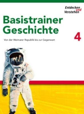 Entdecken und Verstehen, Basistrainer Geschichte: H.4 Von der Weimarer Republik bis zur Gegenwart
