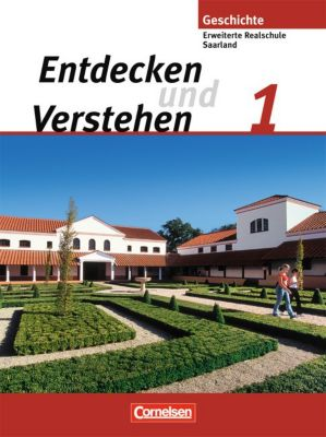 Entdecken und Verstehen, Geschichte, Erweiterte Realschule Saarland: Bd.1 Von der Ur- und Frühgeschichte bis zum Zeitalter der Entdeckungen, Ellenruth Brede