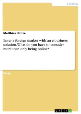 Enter a foreign market with an e-business solution. What do you have to consider more than only being online?, Matthias Hintze