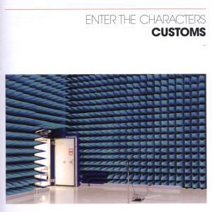 Enter The Characters, Customs