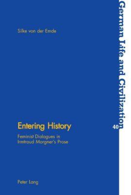 Entering History, Silke von der Emde