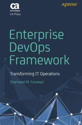 Enterprise DevOps Framework, Shamayel M. Farooqui