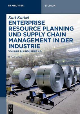 Enterprise Resource Planning und Supply Chain Management in der Industrie, Karl Kurbel