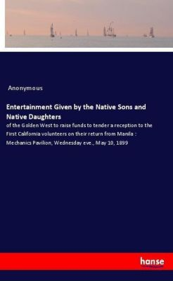 Entertainment Given by the Native Sons and Native Daughters, Anonymous
