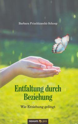 Entfaltung durch Beziehung, Barbara Frischknecht-Schoop