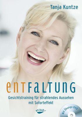 Entfaltung, m. Übungs-DVD, Tanja Kuntze