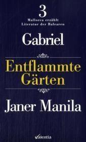 Entflammte Gärten, Gabriel Janer Manila