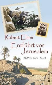 Entführt vor Jerusalem, Robert Elmer