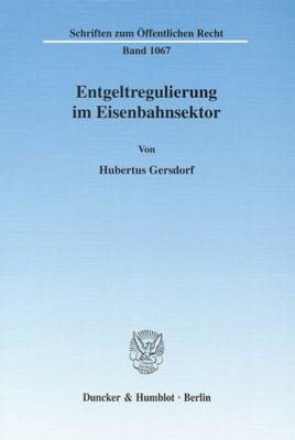 Entgeltregulierung im Eisenbahnsektor., Hubertus Gersdorf