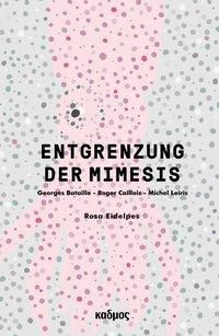Entgrenzung der Mimesis - Rosa Eidelpes |