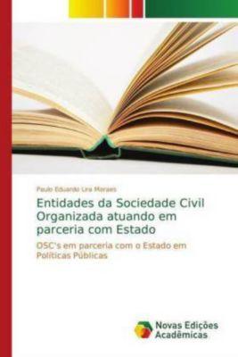 Entidades da Sociedade Civil Organizada atuando em parceria com Estado, Paulo Eduardo Lira Moraes