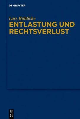 Entlastung und Rechtsverlust, Lars Rühlicke