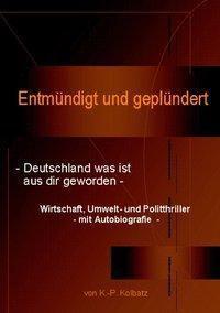 Entmündigt und geplündert - Klaus-Peter Kolbatz |