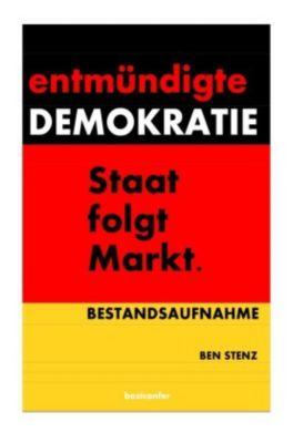 Entmündigte Demokratie., Ben Stenz