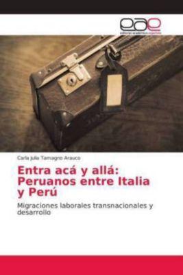 Entra acá y allá: Peruanos entre Italia y Perú, Carla Julia Tamagno Arauco