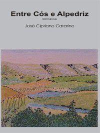 Entre Cós e Alpedriz, José Cipriano Catarino