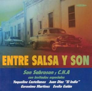 Entre Salsa Y Son, Son Sabroson y C.h.a.