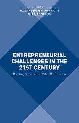 Entrepreneurial Challenges in the 21st Century, S M Riad Shams